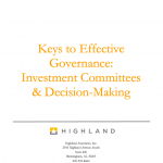 KEYS TO EFFECTIVE GOVERNANCE: INVESTMENT COMMITTEES & DECISION-MAKING