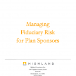 MANAGING FIDUCIARY RISKS FOR PLAN SPONSORS
