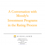 A CONVERSATION WITH MOODY'S: INVESTMENT PROGRAMS IN THE RATING PROCESS