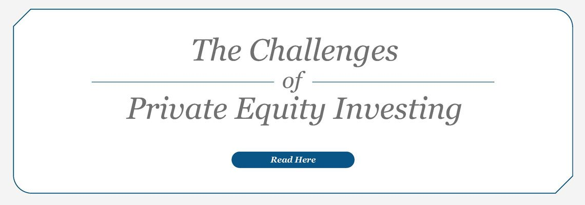 The Challenges of Private Equity Investing